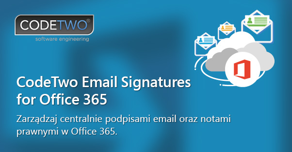 Nowy produkt do zarządzania stopkami w Exchange Online - CodeTwo Email Signatures for Office 365