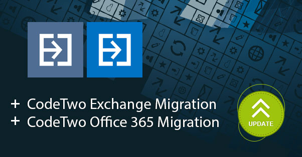 Aktualizacja CodeTwo Exchange Migration i CodeTwo Office 365 Migration
