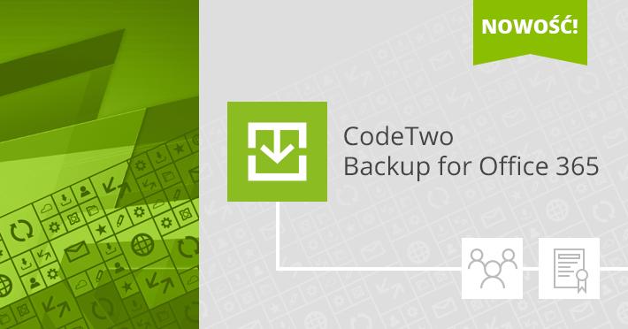 Aktualizacja CodeTwo Backup - nowe licencjonowanie i wsparcie skrzynek grup Office 365