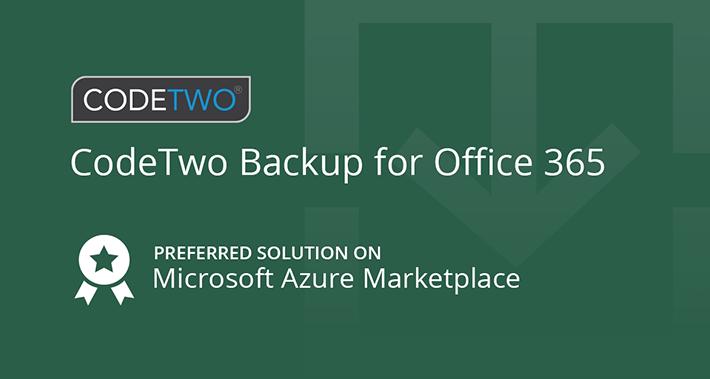 CodeTwo Backup for Office 365 jest teraz preferowanym rozwiązaniem Microsoft w Azure Marketplace
